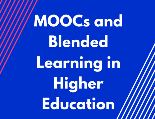 MOOCs and Blended Learning in Higher Education